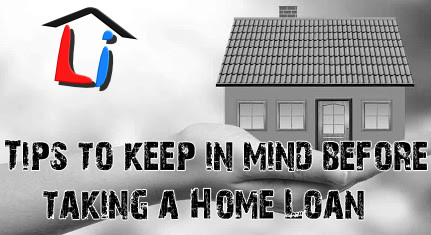 Tips to keep in mind before taking a Home Loan By LiveInsure